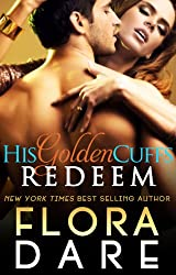His Golden Cuffs: Redeem: (Part Three of Billionaire Romance Serial) (English Edition)