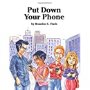 Put Down Your Phone