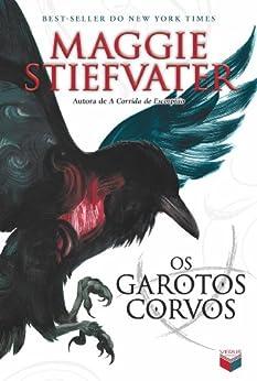 Os garotos corvos - A saga dos corvos - vol. 1 por [Stiefvater, Maggie]