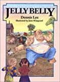 Jelly Belly, Dennis Lee, 1552633268
