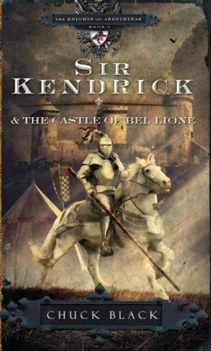 Sir Kendrick and the Castle of Bel Lione (The Knights of Arrethtrae) by [Black, Chuck]