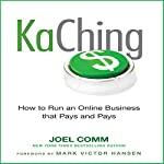KaChing: How to Run an Online Business that Pays and Pays | Joel Comm