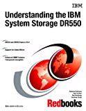 Understanding the IBM System Storage DR550, Bertrand Dufrasne, 0738496235