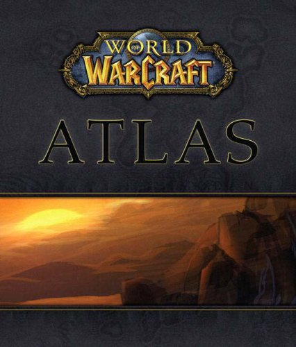World of WarCraft  Atlas (Bradygames Official Strategy Guide) by Video Game Strategy Guides Blizzard