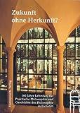 Zukunft Ohne Herkunft? : 160 Jahre Lehrstuhl Für Praktische Philosophie und Geschichte der Philosophie in Eichstätt, Kellner, Stephan, 3447050446