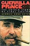 img - for Guerrilla Prince: The Untold Story of Fidel Castro book / textbook / text book
