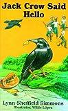 Jack Crow Said Hello, Lynn Sheffield Simmons, 1589802187