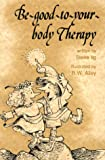 Be-Good-to-Your-Body Therapy, Steve Ilg, 0870292552