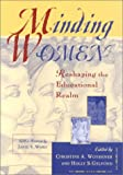 Minding Women : Reshaping the Educational Realm, , 0916690326