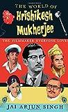 The World of Hrishikesh Mukherjee: The Filmmaker Everyone Loves