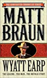 Wyatt Earp: The Legend...The Man...The Untold Story (The Gunfighter Chronicles Series)