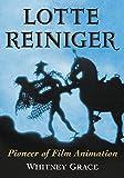 Lotte Reiniger: Pioneer of Film Animation