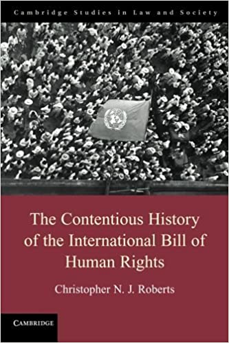 Book The Contentious History of the International Bill of Human Rights (Cambridge Studies in Law and Society) by Christopher N. J. Roberts (2014-10-31)