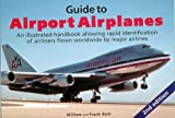 Guide to Airport Airplanes, William A. Berk and Frank Berk, 1882663101