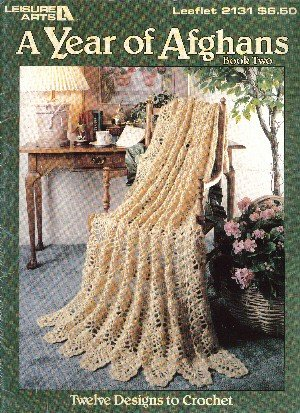(A Year of Afghans Book 2 (12 patterns to crochet))