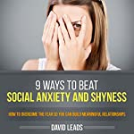 9 Ways to Beat Social Anxiety and Shyness: How to Overcome the Fear so You Can Build Meaningful Relationships | David Leads