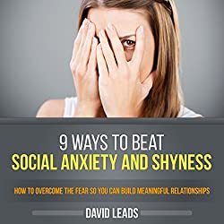 9 Ways to Beat Social Anxiety and Shyness