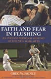 Faith and Fear in Flushing, Greg W. Prince, 1602396817