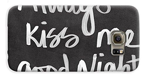 "Galaxy S6 Slim Case ""Always Kiss Me Goodnight"" by Pixels"