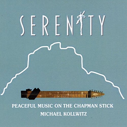 - Serenity: Peaceful Music on the Chapman Stick