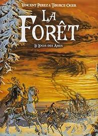 La forêt, tome 2 : Le logis des âmes par Vincent Perez
