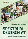 Spektrum Deutsch A1+: Integriertes Kurs- und Arbeitsbuch für Deutsch als Fremdsprache