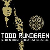 Greatest Classics: With a Twist by Todd Rundgren