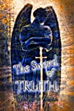 img - for The Sword of Truth: A Sacred Fable book / textbook / text book