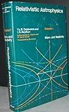 Relativistic Astrophysics, Y.B. Zeldovich, I.D. Novikov, 0226979555