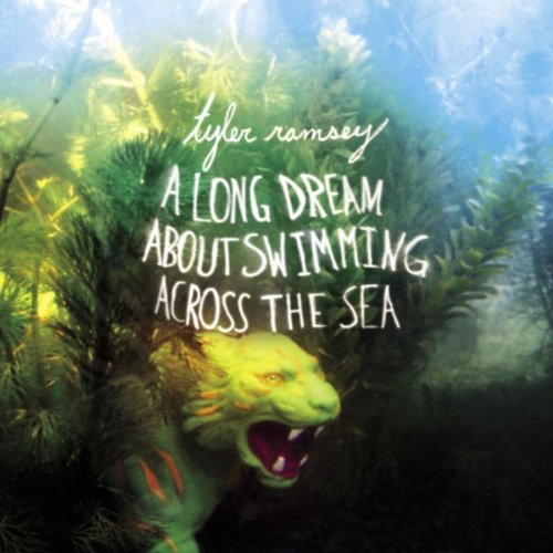 CD : Tyler Ramsey - A Long Dream About Swimming Across The Sea (CD)