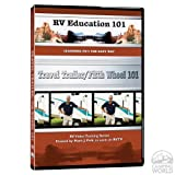 RV Education 101 Travel Trailer/Fifth Wheel 101