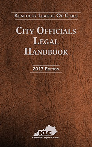 City Officials Legal Handbook: Kentucky League of Cities 2017 Edition