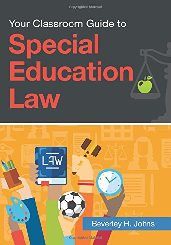 Your Classroom Guide to Special Education Law (Special Education Law)