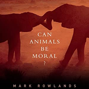 Can Animals Be Moral? Audiobook