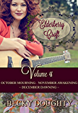 Elderberry Croft: Volume 4: October Mourning, November Awakening, December Dawning
