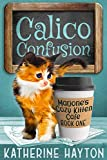 Calico Confusion (Marjorie's Cozy Kitten Cafe)