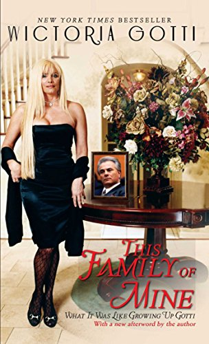 This Family of Mine: What It Was Like Growing Up Gotti (Kindle Gotti Books)