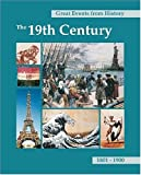 img - for Great Events from History: The 19th Century: Print Purchase Includes Free Online Access book / textbook / text book