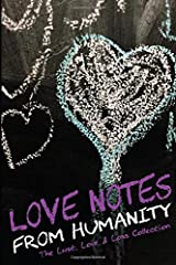 Love Notes From Humanity: The Lust, Love & Loss Collection Paperback