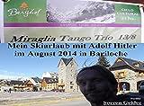Mein Skiurlaub mit Adolf Hitler im August 2014 in Bariloche