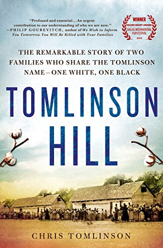 Tomlinson Hill: The Remarkable Story of Two Families Who Share the Tomlinson Name - One White, One Black by [Tomlinson, Chris]