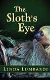 The Sloth's Eye, Linda Lombardi, 1594149623