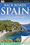 Eyewitness Travel Back Roads Spain, Dorling Kindersley Publishing Staff, 0756695945