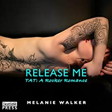 Release Me: TAT: A Rocker Romance, Book 4 Audiobook by Melanie Walker Narrated by Amber Reed