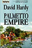 Palmetto Empire, David Hardy, 1499592434