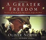 A Greater Freedom, Oliver North, Sara Horn, 0805431535