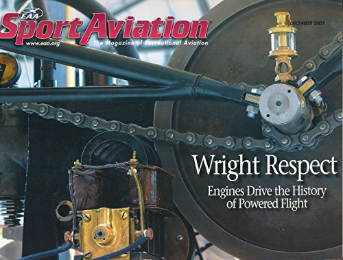 Sport Aviation: Powering Flight's First Century-Engines- Manly; Gnome; Mercedes; Hisso; Curtiss D-12; Wright J-5; Rolls-Royce R; Supermarine S6; R-2800; Jumo 004; Trent; Nene; Whittle W.1; J47; J35;