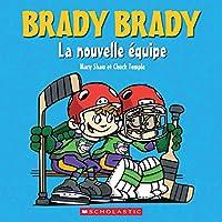 Brady Brady: La Nouvelle Quipe