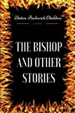 Image of The Bishop and Other Stories: By Anton Pavlovich Chekhov - Illustrated
