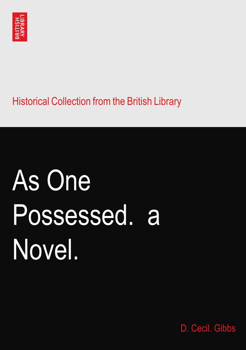 As One Possessed.? a Novel. ebook